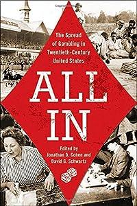 All In: The Spread of Gambling in Twentieth-Century United States (Gambling Studies Series)