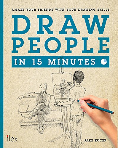 Draw People in 15 Minutes: Amaze your friends with your drawing