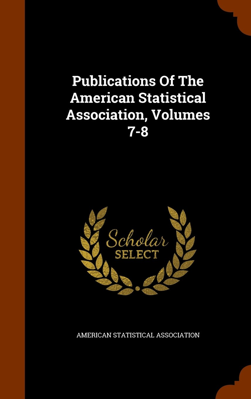 Publications Of The American Statistical Association, Volumes 7-8 pdf