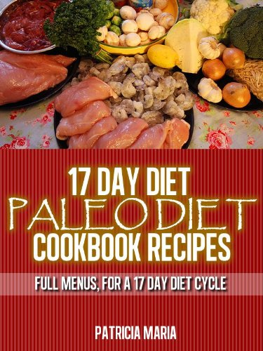 Full Cycle Fitness (Paleo Diet Cookbook. 17 Day Diet. Paleo Diet Cookbook Recipes. Full Menus, for a 17 day diet Cycle.)