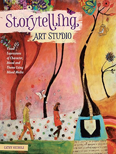 Book Cover: Storytelling Art Studio: Visual Expressions Of Character, Mood And Theme Using Mixed Media