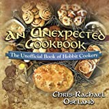 Book cover from An Unexpected Cookbook: The Unofficial Book of Hobbit Cookery by Chris-Rachael Oseland