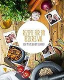 Rezepte für ein besseres Wir: Koch mit uns über den Tellerrand