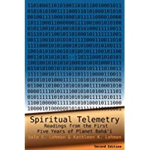 Spiritual Telemetry: Readings From the First Five Years of Planet Baha'i