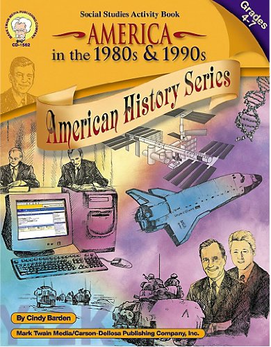 America in the 1980s & 1990s, Grades 4 - 7 (American History Series) (1990 Learning Series)