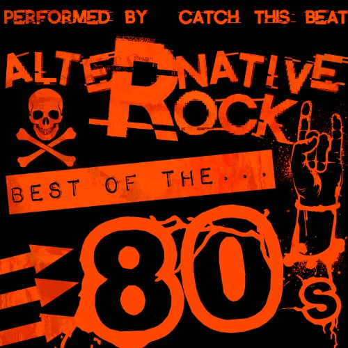 Alternative Rock: Best of the 80's ()