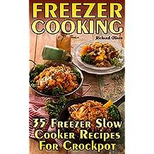 Freezer Cooking: 35 Freezer Slow Cooker Recipes For Crockpot