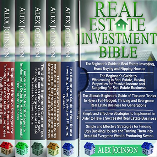 Real Estate Investing Bible: 5 Manuscripts: Beginner's Guide to Real Estate Investing+ Beginner's Guide to Wholesaling in Real Estate+ Ultimate Beginner's Guide to Tips and Tricks+ Strategies