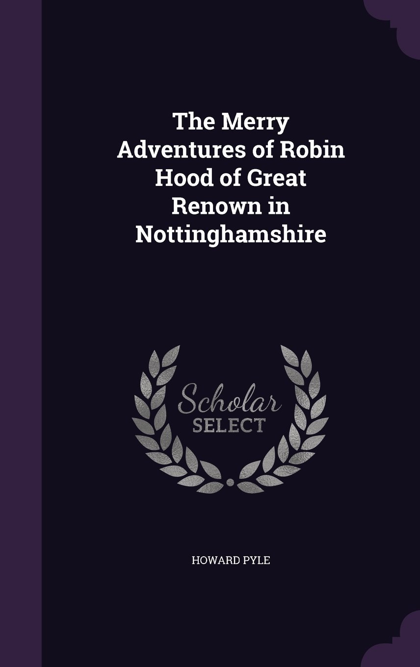 Download The Merry Adventures of Robin Hood of Great Renown in Nottinghamshire PDF