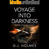 Voyage Into Darkness (Voyage Home Saga Book 2)