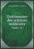 Dictionnaire des Sciences Médicales Tome 12, Nicolas Philibert Adelon, 5518958226