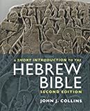 A Short Introduction to the Hebrew Bible: Second