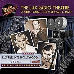 Lux Radio Theatre, Comedy Tonight: The Screwball Classics