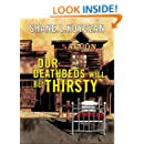 Our Deathbeds Will Be Thirsty