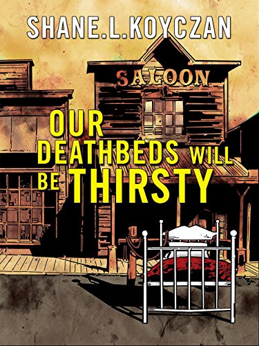 Amazon our deathbeds will be thirsty ebook shane koyczan our deathbeds will be thirsty by koyczan shane fandeluxe Ebook collections