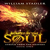 Burned by the Soul: Struck from the Heavens Book 1 | William Stadler