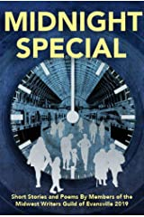 Midnight Special: 2019 Anthology of writings by members of the Midwest Writers Guild of Evansville, Indiana Kindle Edition