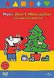 Mausi feiert Weihnachten ...und andere Geschichten