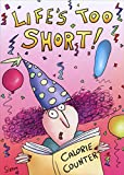 Life Is Too Short Oatmeal Studios Funny Birthday Card for Her