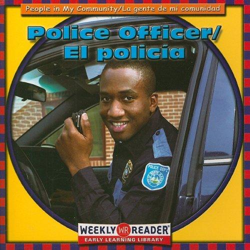 Police Officer/El Policia: People in Myu Community/LA Gente De Mi Comunidad (People in My Community) (English and Spanish Edition)