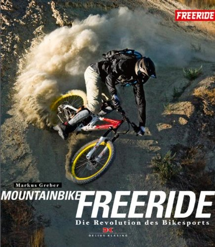 Mountainbike-Freeride: Die Revolution des Bikesports