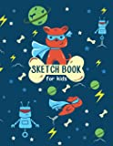 Sketch Book For Kids: 8.5 x 11 Sketchbook for Drawing and Sketching. 100 Blank Pages Notebook for Boys