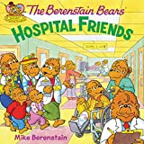 The Berenstain Bears: Hospital Friends