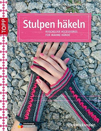 Stulpen häkeln: Kuschelige Accessoires für warme Hände kreativ ...