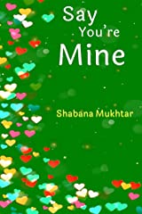 Say You're Mine Kindle Edition