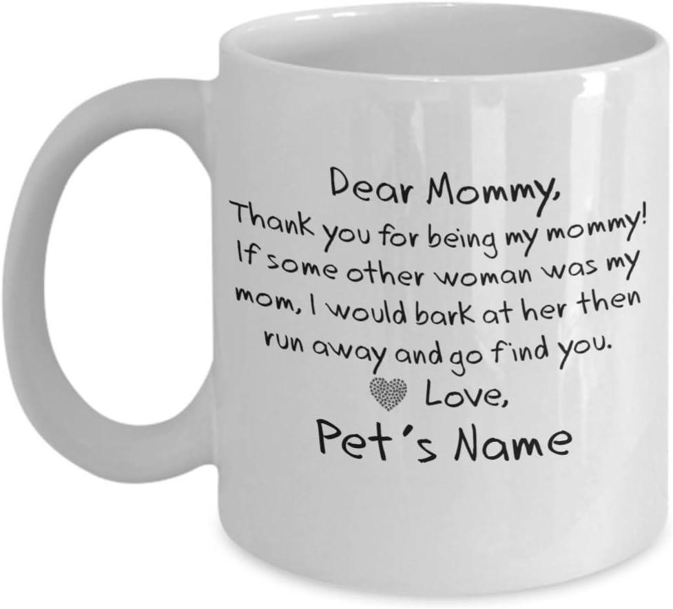 The Original Dog Mom Mug DEAR MOMMY Personalized Funny Mother/'s Day Gift Mug