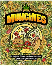 Munchies: A Unique Coloring Book for the Cannabis Connoisseur: Marijuana Weed Lovers Themed Adult Coloring Book for Stoners Complete Relaxation and Stress Relief