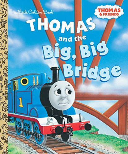 Thomas Tank Engine Bridge - Thomas and the Big Big Bridge (Thomas & Friends) (Little Golden Book)