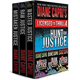 Licensed to Thrill 4: Hunt for Justice Series Thrillers Books 4-6 (Diane Capri's Licensed to Thrill Sets) by [Capri, Diane]