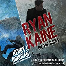 On the Rocks: Ryan Kaine Series, Book 2 Audiobook by Kerry J. Donovan Narrated by Gildart Jackson
