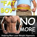 """Fat Boy"" No More, Helping Men Lose Weight Hypnosis"