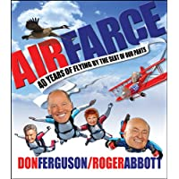 Air Farce: 40 Years of Flying by the Seat of Our Pants