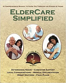 Book ElderCare Simplified: A Comprehensive Manual to Guide You Through the Stages of Aging by Mrs. Susan H. Little (2013-05-14)