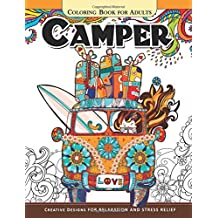 Camper Coloring Book for Adults: Let Color me the camping ! Van, Forest and Flower Design