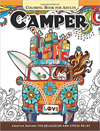 Amazon Com Camper Coloring Book For Adults Let Color Me The Camping Van Forest And Flower Design 9781546421696 Inspirational Coloring Book Adult Coloring Book Books