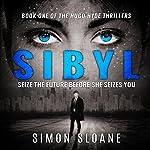 Sibyl: Seize the Future - Before She Seizes You | Simon Sloane