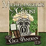 Michelangelo's Ghost: Jaya Jones Treasure Hunt Mystery Series, Book 4 | Gigi Pandian