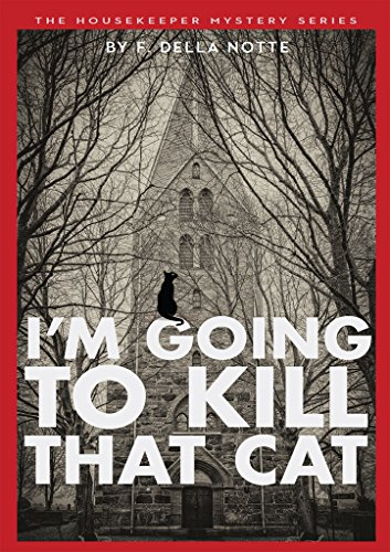 I'm Going to Kill that Cat!: Start reading this cozy mystery right away!