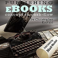 Publishing eBooks Concept to Cash-Flow