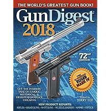 Gun Digest 2018: The World's Greatest Gun Book!