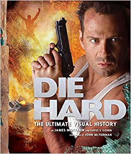 Die Hard. The Ultimate Visual History por David S. Cohen epub