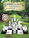 A Queen and Her Court: An Instructional tale of beginnig chess moves for beginners, students and teachers