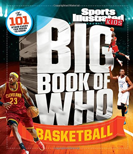 Sports Illustrated Kids Big Book of Who Basketball (Sports Illustrated Kids Big Books)