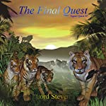 The Final Quest (Dramatized): Tigers' Quest IV | Lord Steven