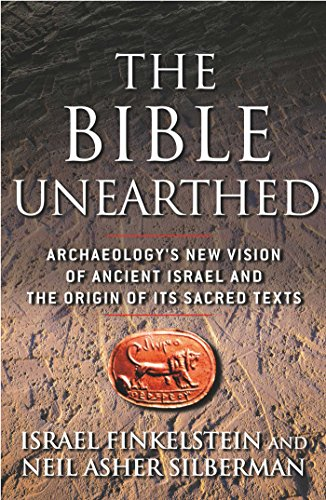 Download The Bible Unearthed: Archaeology's New Vision of Ancient Isreal and the Origin of Sacred Texts Pdf