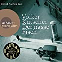 Der nasse Fisch (Gereon Rath 1) Audiobook by Volker Kutscher Narrated by David Nathan